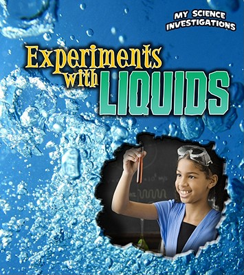 Click for more detail about Experiments with Liquids (My Science Investigations) by Christine Taylor Butler