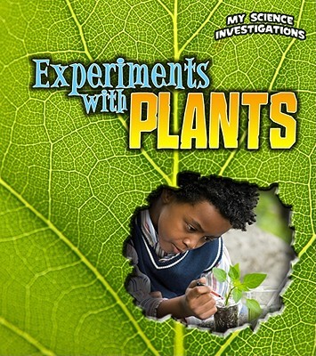 Click for more detail about Experiments with Plants (My Science Investigations) by Christine Taylor Butler