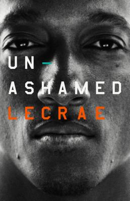 Click for more detail about Unashamed by Lecrae Moore