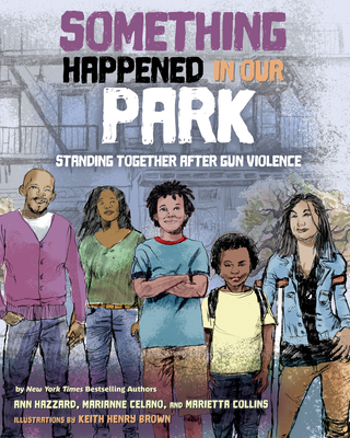 Book Cover Something Happened in Our Park: Standing Together After Gun Violence by Ann Hazzard, Marianne Celano, and Marietta Collins