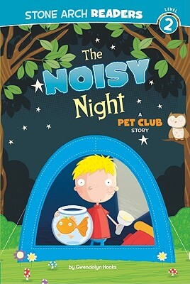 Click for more detail about The Noisy Night: A Pet Club Story by Gwendolyn Hooks