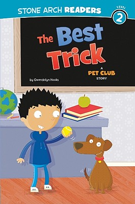 Click for more detail about The Best Trick: A Pet Club Story by Gwendolyn Hooks