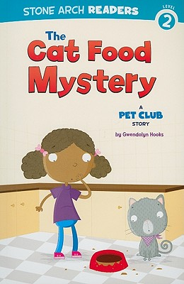 Click for more detail about The Cat Food Mystery: A Pet Club Story by Gwendolyn Hooks