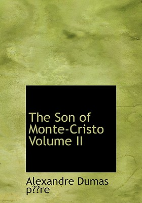 Click for more detail about The Son of Monte-Cristo Volume II by Alexandre Dumas