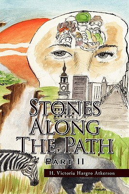 Click for more detail about Stones Along The Path Part II by H. Victoria Hargro Atkerson
