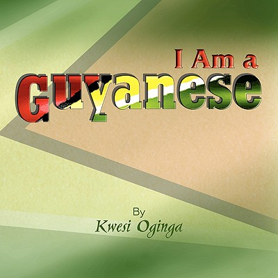 Click for more detail about I Am a Guyanese by Kwesi Oginga