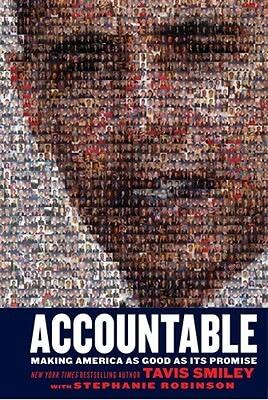Click for more detail about Accountable: Making America As Good As Its Promise by Tavis Smiley