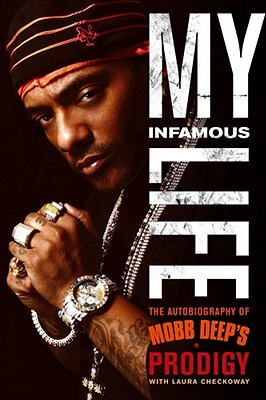 "Click for more detail about My Infamous Life: The Autobiography Of Mobb Deep's Prodigy by Albert ""Prodigy"" Johnson"