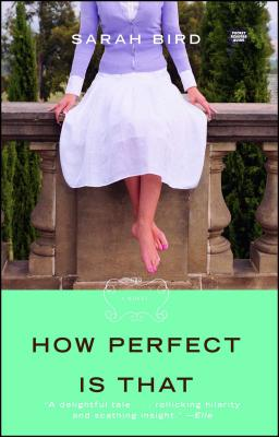 Click for more detail about How Perfect Is That by Sarah Bird