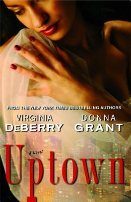 Click for more detail about Uptown: A Novel by Virginia Deberry and Donna Grant