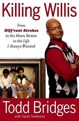 Click for a larger image of Killing Willis: From Diff'rent Strokes To The Mean Streets To The Life I Always Wanted
