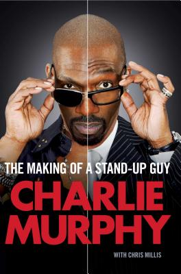 Click for more detail about Making of a Stand-Up Guy by Charlie Murphy