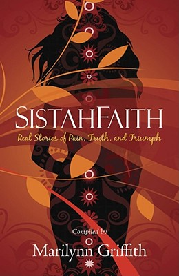 book cover Sistahfaith: Real Stories Of Pain, Truth, And Triumph by Marilynn Griffith