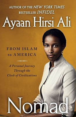 Click for more detail about Nomad: From Islam to America: A Personal Journey Through the Clash of Civilizations by Ayaan Hirsi Ali