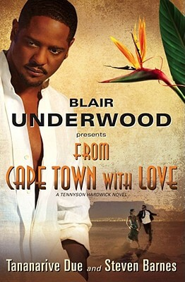 Click for more detail about From Cape Town With Love by Tananarive Due and Steven Barnes