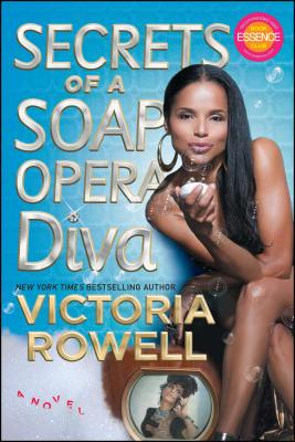 Click for more detail about Secrets of a Soap Opera Diva: A Novel by Victoria Rowell