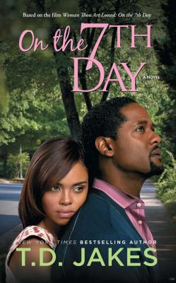 Click for more detail about On the Seventh Day: A Novel by T. D. Jakes