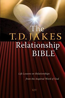 Click for more detail about The T.D. Jakes Relationship Bible: Life Lessons on Relationships from the Inspired Word of God by T. D. Jakes