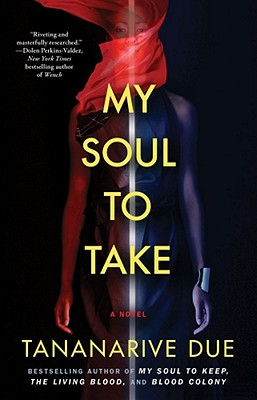 Click for more detail about My Soul To Take: A Novel by Tananarive Due