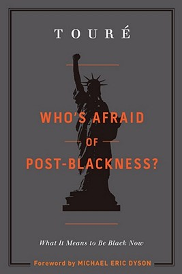 Discover other book in the same category as Who's Afraid Of Post-Blackness?: What It Means To Be Black Now by Touré