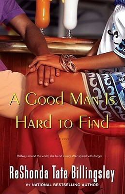 Click for more detail about A Good Man Is Hard To Find by ReShonda Tate Billingsley