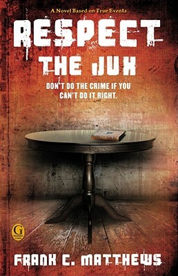 Click for more detail about Respect The Jux by Frank C. Matthews