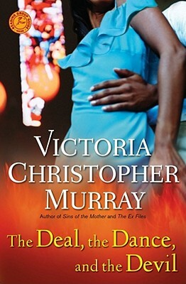 Click for more detail about The Deal, The Dance, And The Devil: A Novel by Victoria Christopher Murray