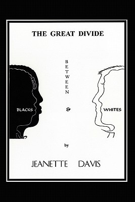 Click for more detail about The Great Divide Between Blacks & Whites by Jeanette Davis