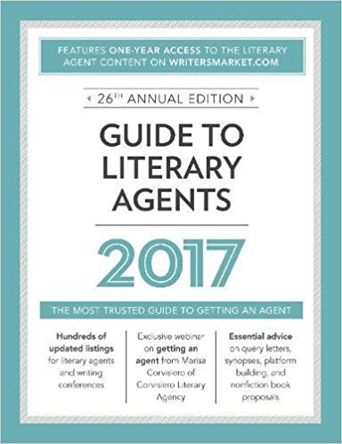 Click for more detail about Guide to Literary Agents 2017: The Most Trusted Guide to Getting an Agent by Chuck Sambuchino