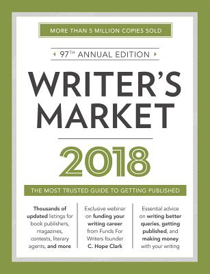 Click for more detail about Writer's Market 2018: The Most Trusted Guide to Getting Published by Robert Lee Brewer