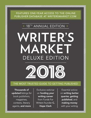 Click for more detail about Writer's Market Deluxe Edition 2018: The Most Trusted Guide to Getting Published by Robert Lee Brewer