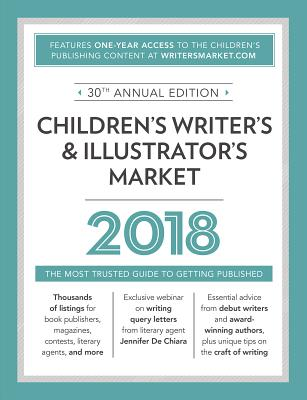 Click for more detail about Children's Writer's & Illustrator's Market 2018: The Most Trusted Guide to Getting Published by Cris Freese