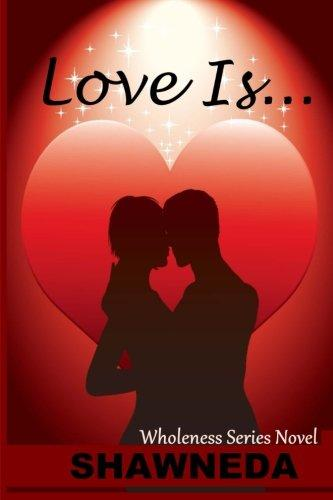 Click for more detail about Love Is… by Shawneda Marks
