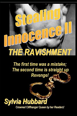 Click for more detail about Stealing Innocence II: The Ravishment by Sylvia Hubbard