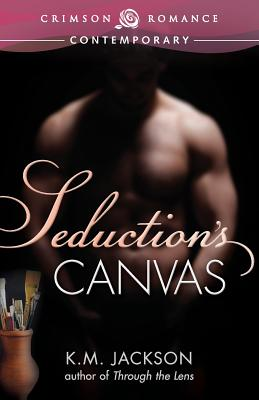 Click for more detail about Seduction's Canvas by K.M. Jackson