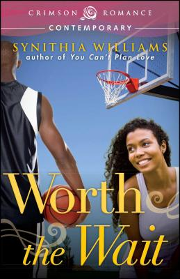 Click for more detail about Worth the Wait by Synithia Williams