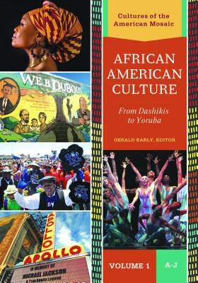 Click for more detail about African American Culture: From Dashikis to Yoruba  by Gerald L. Early