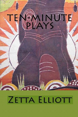Book Cover Ten-Minute Plays by Zetta Elliott