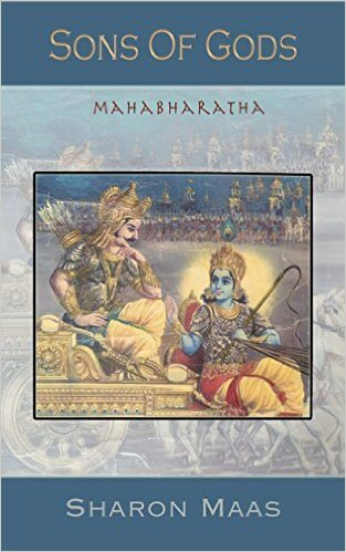 Click for more detail about Sons of Gods: The Mahabharata  by Sharon Maas