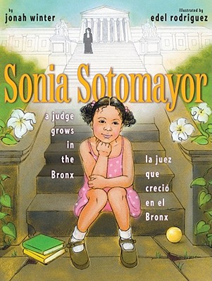 Click for more detail about Sonia Sotomayor: A Judge Grows in the Bronx / La juez que crecio en el Bronx (Spanish and English Edition) by Jonah Winter