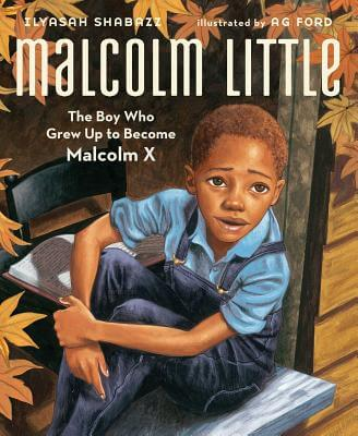 Click for a larger image of Malcolm Little: The Boy Who Grew Up To Become Malcolm X