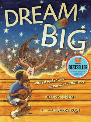 Click for a larger image of Dream Big: Michael Jordan and the Pursuit of Excellence