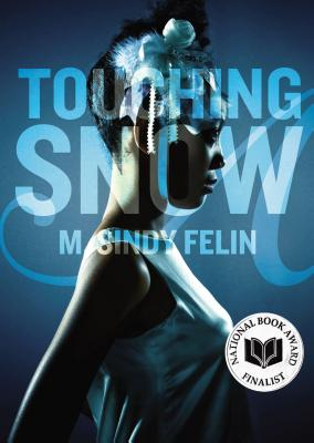 Click for more detail about Touching Snow by M. Sindy Felin