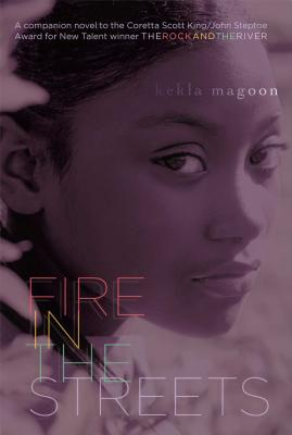 Click for more detail about Fire in the Streets by Kekla Magoon