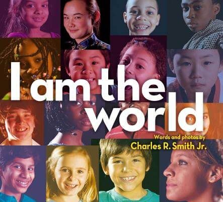 Click for more detail about I Am the World by Charles R. Smith Jr.