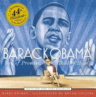 Click for more detail about Barack Obama: Son Of Promise, Child Of Hope by Nikki Grimes