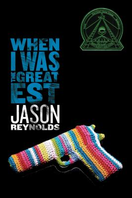 Click for more detail about When I Was the Greatest by Jason Reynolds