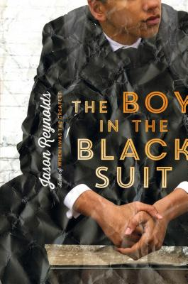 Click for more detail about The Boy in the Black Suit by Jason Reynolds