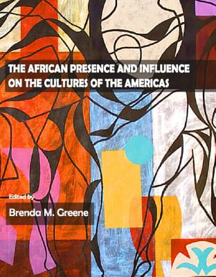 Click for more detail about The African Presence and Influence on the Cultures of the Americas by Brenda M. Greene