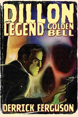 Click for more detail about Dillon and the Legend of the Golden Bell by Derrick Ferguson